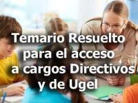 Temario resuelto del concurso para cagos Directivos y de Ugel