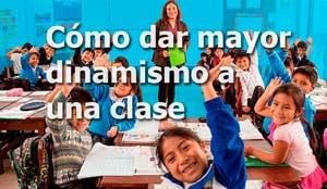 Cómo dar mayor dinamismo a una clase