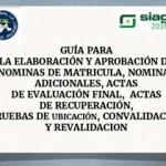Guía para la Elaboración y Aprobación de Nóminas de Matrícula, actas y otros.