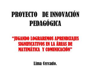 Modelo de Proyecto de Innovación Pedagógica en Matemática y Comunicación