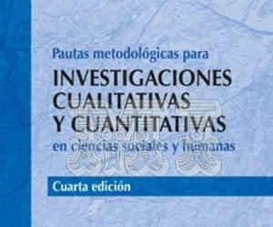 Pautas metodológicas para investigaciones cuantitativas y cualitativas
