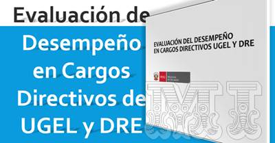 Evaluación de Desempeño en Cargos Directivos de UGEL y DRE