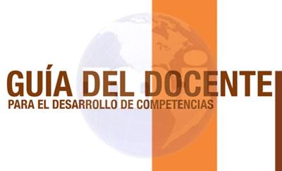 Guía del docente para el desarrollo por competencias