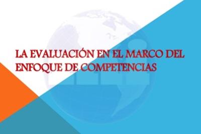 La evaluación en el marco del enfoque por competencias