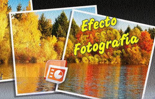 Efecto de fotografía en Power Point