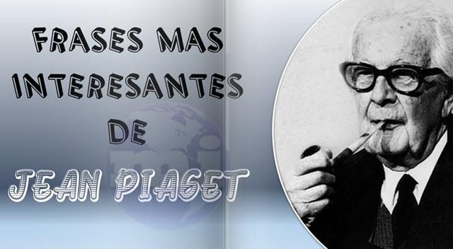 Frases de Jean Piaget