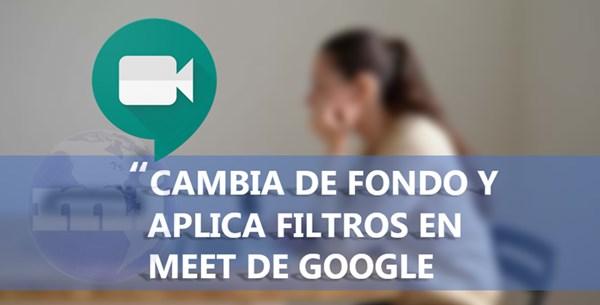 cambiar fondo de meet de google