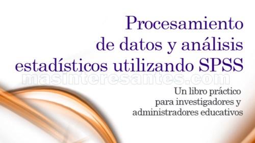 Procesamiento de datos y análisis estadísticos con SPSS