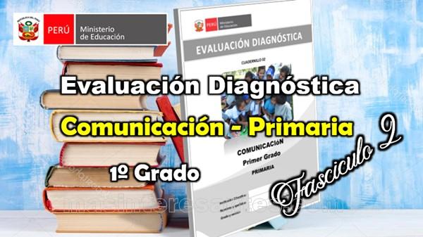 Evaluación diagnóstica de comunicación primer grado primaria, fascículo 2