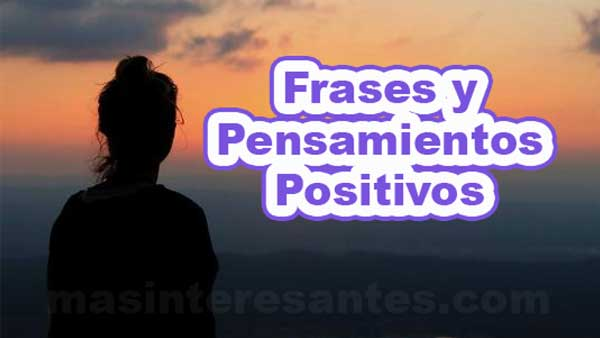 Frases y pensamientos positivos